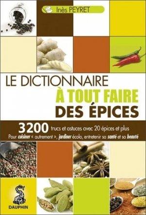 Le dictionnaire à tout faire des épices - dauphin - 9782716314480 -
