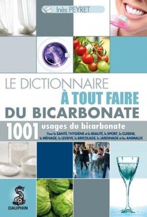 Le dictionnaire à tout faire du bicarbonate - dauphin - 9782716314732 -