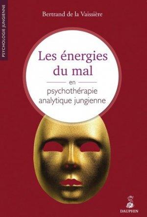 Les énergies du mal en psychothérapie jungienne - dauphin - 9782716315609 -