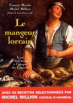 Le Mangeur lorrain. L'art du bien manger à l'époque des Lumières - La Nuée bleue - 9782716506304 -