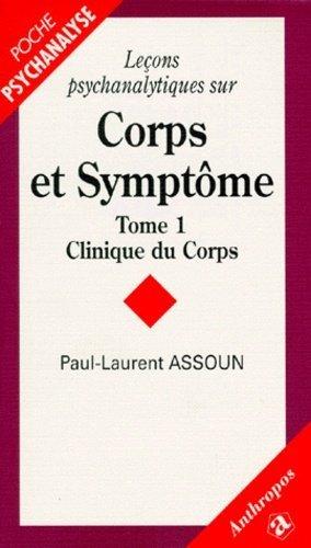 LECONS PSYCHANALYTIQUES SUR CORPS ET SYMPTOME. - Economica - 9782717833676 -