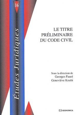 Le titre préliminaire du Code Civil - Economica - 9782717846973 -