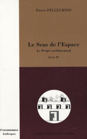 Le Sens de l'Espace. Tome 4, Le Projet architectural - Economica - 9782717854565 -