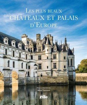 Les plus beaux châteaux et palais d'Europe - Vilo - 9782719110775 -