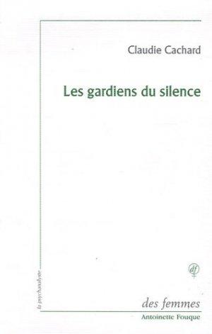 Les gardiens du silence - Editions des Femmes - 9782721005359 -