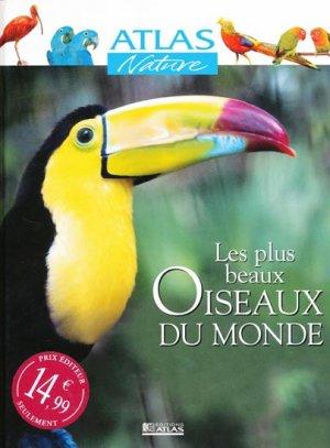Les plus beaux oiseaux du monde - atlas  - 9782723442787 -