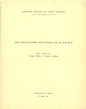 Les institutions politiques de la France - sciences po les presses - 9782724600209 -