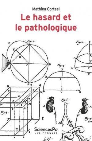 Le hasard et le pathologique - sciences po les presses - 9782724626452 -