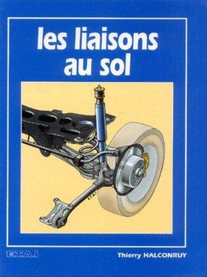 Les liaisons au sol  - etai - editions techniques pour l'automobile et l'industrie - 9782726882504 -