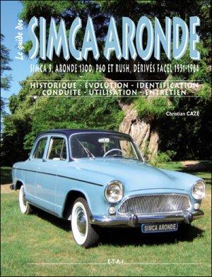 Le guide des Simca Aronde - etai - editions techniques pour l'automobile et l'industrie - 9782726888278 -