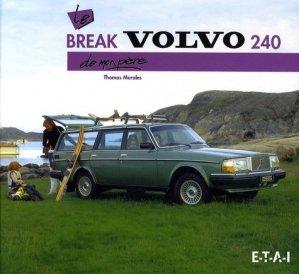 Le break Volvo 240 de mon père - etai - editions techniques pour l'automobile et l'industrie - 9782726888377 -