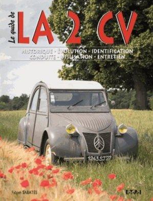 Le guide de la 2 CV - etai - editions techniques pour l'automobile et l'industrie - 9782726893821 -