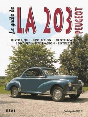Le guide de la 203 peugeot - etai - editions techniques pour l'automobile et l'industrie - 9782726893845 -