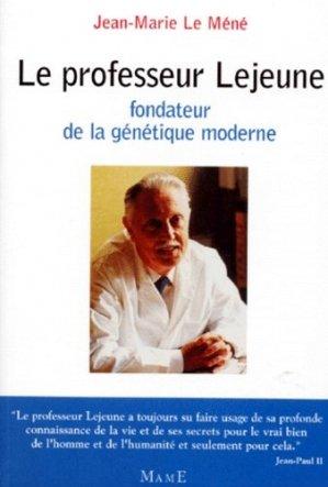 Le professeur Lejeune, fondateur de la génétique moderne - Mame - 9782728908592 -