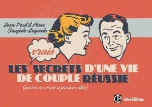 Les Vrais Secrets d'une Vie de Couple Réussie (qu'on ne vous a jamais dits) - intereditions - 9782729616168 -