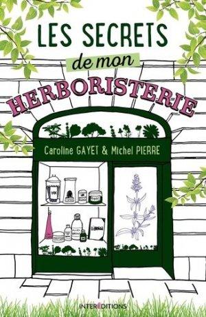 Les secrets de mon herboristerie - intereditions - 9782729620516 -