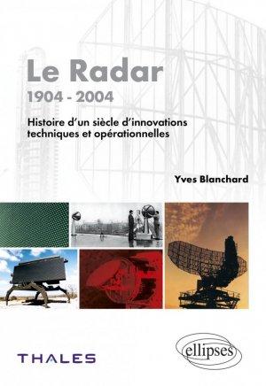 Le Radar 1904-2004 Histoire d'un siècle d'innovations techniques et opérationnelles - ellipses - 9782729818029 -