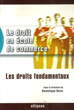 Le droit en école de commerce. Les droits fondamentaux - Ellipses - 9782729821531 -