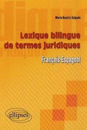 Lexique bilingue des termes juridiques français-espagnol - ellipses - 9782729831998 -