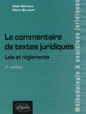 Le commentaire de textes juridiques. Lois et règlements, 2e édition - Ellipses - 9782729835767 -