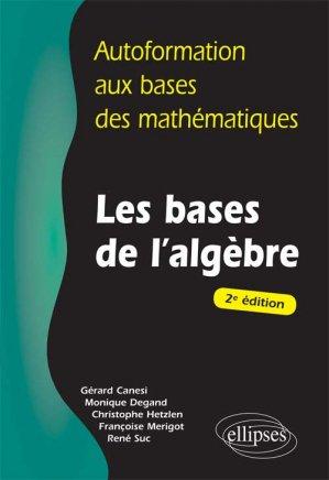 Les bases de l'algèbre - ellipses - 9782729842895 -