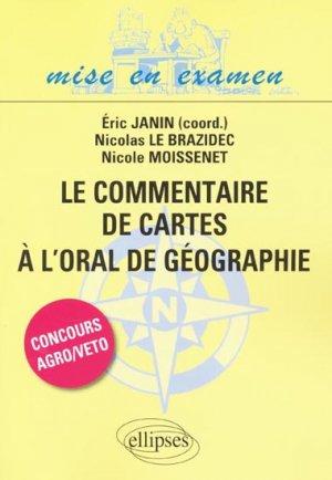 Le commentaire de cartes à l'oral de géographie - ellipses - 9782729854324 -