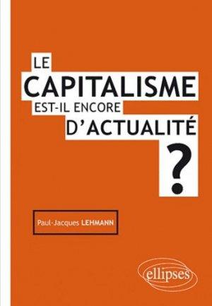 Le capitalisme est-il encore d'actualité ? - Ellipses - 9782729872687 -