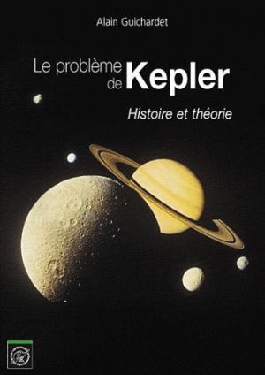 Le problème de Kepler - ecole polytechnique - 9782730215961 -