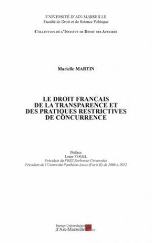 Le droit français de la transparence et des pratiques restrictives de concurrence - presses universitaires d'aix-marseille - 9782731408478 -