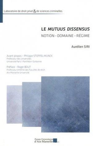 Le mutuus dissensus. Notion, domaine, régime - presses universitaires d'aix-marseille - 9782731409819 -