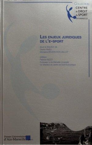 Les enjeux juridiques de l'e-sport - presses universitaires d'aix-marseille - 9782731410709 -
