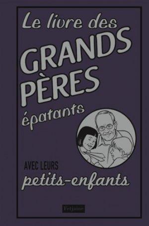 Le livre des grands-pères épatants avec leurs petits-enfants - de la martiniere - 9782732469317 -