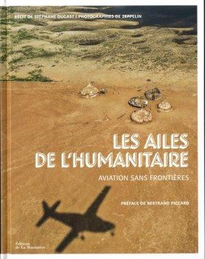 Les ailes de l'humanitaire : Aviation sans frontières - de la martiniere - 9782732488936 -