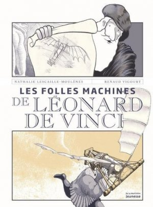 Les folles machines de Léonard de Vinci - de la martiniere - 9782732489780