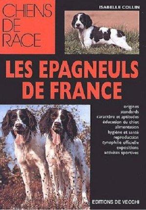 Les épagneuls de France - de vecchi - 9782732827605 -