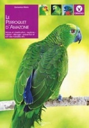 Le perroquet d'Amazonie - de vecchi - 9782732889238 -