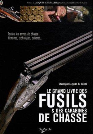 Le grand livre des fusils et des carabines de chasse - De Vecchi - 9782732893556 -