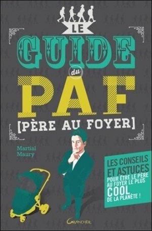 Le guide du PAF (Père Au Foyer) - jacques grancher editions - 9782733913239 -