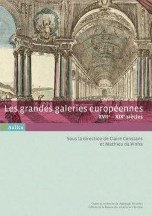 Les grandes galeries européennes. XVIIe-XIXe siècles - Maison des Sciences de l'Homme - 9782735113125 -