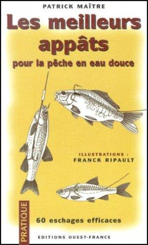 Les meilleurs appâts pour la pêche en eau douce - ouest-france - 9782737327957 -
