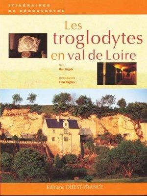 Les troglodytes en Val de Loire - ouest-france - 9782737346767 -