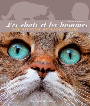 Les chats et les hommes, histoires extraordinaires - ouest-france - 9782737364532 -