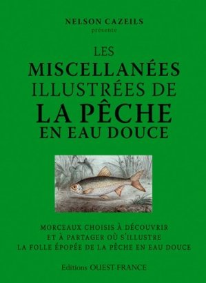Les miscellanées illustrées de la pêche en eau douce - ouest-france - 9782737368301 -