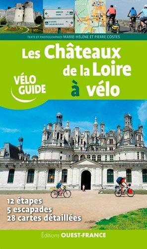 Les Châteaux de la Loire à vélo - Ouest-France - 9782737369490 -