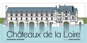 Les châteaux de la Loire - ouest-france - 9782737376368 -
