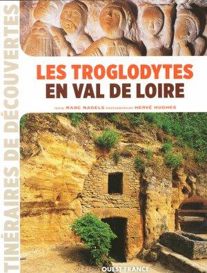 Les troglodytes en val de loire - ouest-france - 9782737376498 -