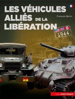 Les véhicules alliés de la Libération - ouest-france - 9782737376696 -
