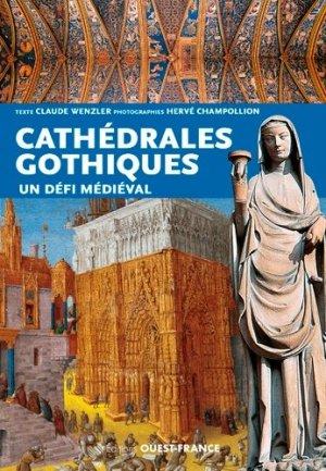 Les cathédrales gothiques : un défi médiéval - ouest-france - 9782737377129 -