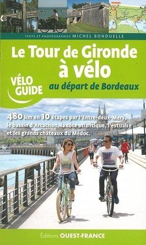 Le tour de Gironde à vélo au départ de Bordeaux - ouest-france - 9782737377518 -
