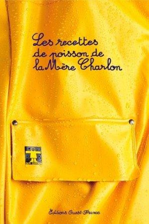 Les recettes de poisson de la Mère Charlon - Ouest-France - 9782737377877 -